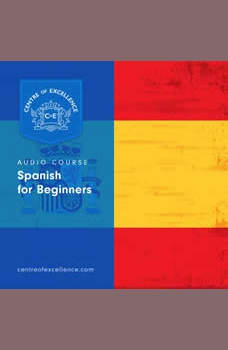 Spanish for Beginners Audiobook, Centre of Excellence