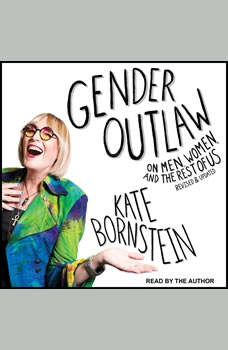Gender Outlaw: On Men, Women, and the Rest of Us, Kate Bornstein