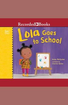 Lola Goes to School, Anna McQuinn