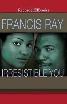 Irresistible You, Francis Ray