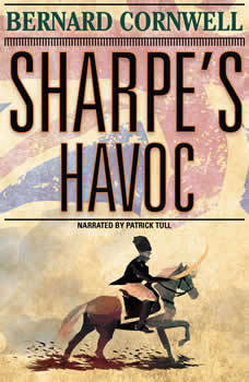 Sharpe's Havoc: The Northern Portugal Campaign, Spring 1809, Bernard Cornwell