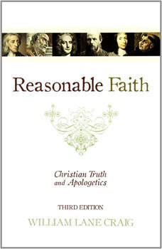 Reasonable Faith, Third Edition: Christian Truth and Apologetics, William Lane Craig