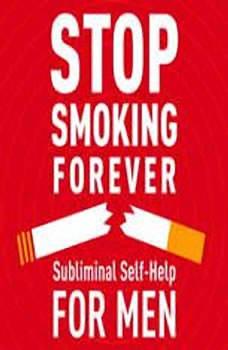 Stop Smoking - For Men: Subliminal Self Help Subliminal Self Help, Audio Activation