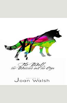 The Wolf, the Watcher, and the Oryx, Joan Walsh