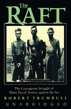The Raft: The Courageous Struggle of Three Naval Airmen against the Sea, Robert Trumbull