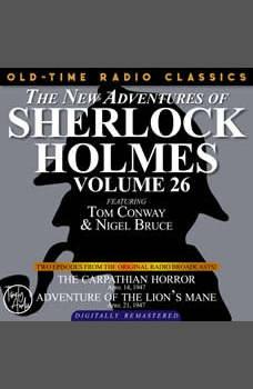 THE NEW ADVENTURES OF SHERLOCK HOLMES, VOLUME 26:   EPISODE 1: THE CARPATHIAN HORROR   EPISODE 2: ADVENTURE OF THE LION�S MANE, Dennis Green