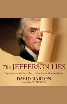 The Jefferson Lies: Exposing the Myths You've Always Believed About Thomas Jefferson, David Barton