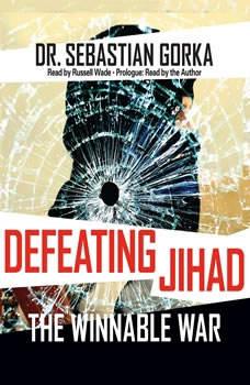 Defeating Jihad: The Winnable War The Winnable War, Sebastian Gorka