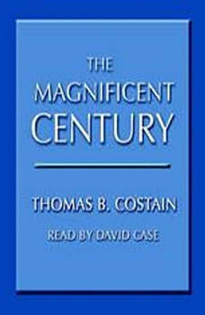 The Magnificent Century, Thomas B. Costain