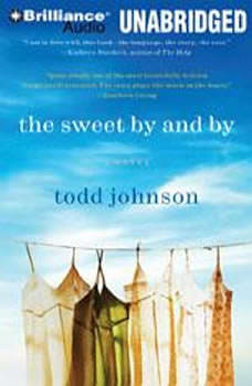 The Sweet By and By, Todd Johnson
