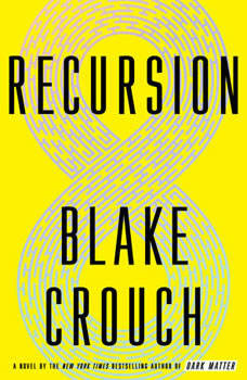 Recursion: A Novel A Novel, Blake Crouch