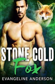 Stone Cold Fox, Evangeline Anderson