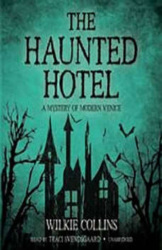 The Haunted Hotel: A Mystery of Modern Venice, Wilkie Collins