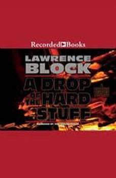 A Drop of the Hard Stuff, Lawrence Block