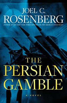 The Persian Gamble, Joel C. Rosenberg