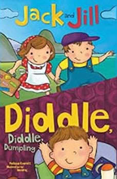 Jack and Jill; & Diddle, Diddle, Dumpling, Melissa Everett