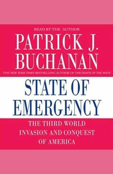 State of Emergency: The Third World Invasion and Conquest of America The Third World Invasion and Conquest of America, Patrick J. Buchanan