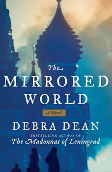 The Mirrored World: A Novel, Debra Dean