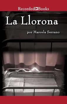 llorona, La: Novela, Marcela Serrano