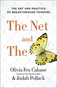The Net and the Butterfly: The Art and Practice of Breakthrough Thinking, Olivia Fox Cabane