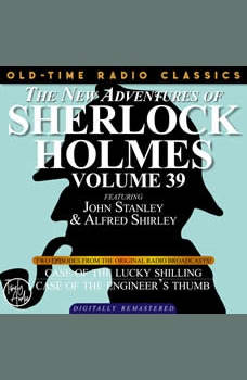 THE NEW ADVENTURES OF SHERLOCK HOLMES, VOLUME 39; EPISODE 1: THE CASE OF THE LUCKY SHILLING??EPISODE 2: THE CASE OF THE ENGINEER�S THUMB, Dennis Green