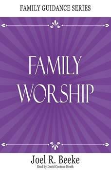 Family Worship, Joel R. Beeke