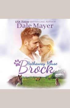 Brock: A Hathaway House Heartwarming Romance, Dale Mayer