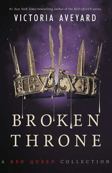 Broken Throne: A Red Queen Collection, Victoria Aveyard