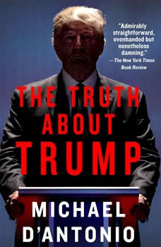 The Truth About Trump, Michael D'Antonio