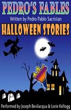 Pedro's Halloween Fables: Halloween Stories for Children Halloween Stories for Children, Pedro Pablo Sacristan