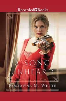A Song Unheard, Roseanna M. White