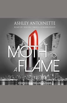 Moth to a Flame, Ashley Antoinette