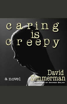 Caring Is Creepy, Zimmerman, David