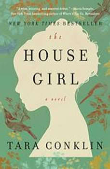 The House Girl, Tara Conklin