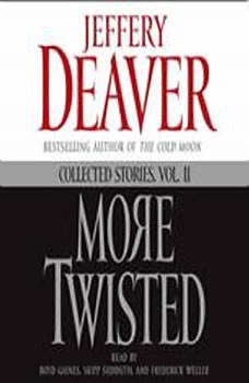 More Twisted: Collected Stories, Vol. II Collected Stories, Vol. II, Jeffery Deaver