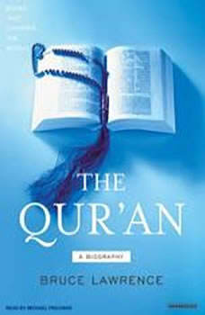 The Qur'an: A Biography, Bruce Lawrence