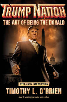 TrumpNation: The Art of Being The Donald, Timothy L. O'Brien