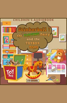 Stinkerbell the Farting Fairy and the Toybox Toys: Children's Audiobook, S C Hamill
