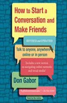 How To Start A Conversation And Make Friends: Revised and Updated Revised and Updated, Don Gabor
