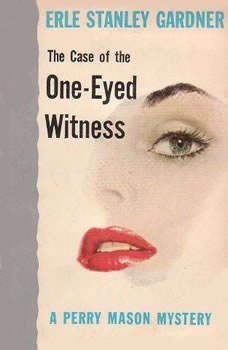 The Case of the One-Eyed Witness, Erle Stanley Gardner