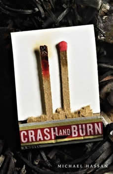 Crash and Burn, Michael Hassan