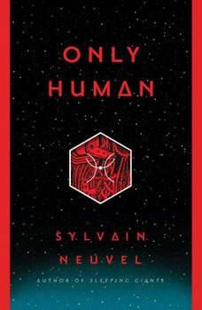 Only Human, Sylvain Neuvel