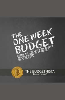 The One Week Budget: Learn to Create Your Money Management System in 7 Days or Less!, Tiffany Aliche