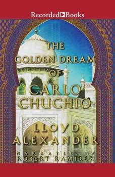 The Golden Dream of Carlo Chuchio, Lloyd Alexander