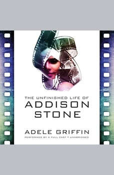 The Unfinished Life of Addison Stone, Adele Griffin