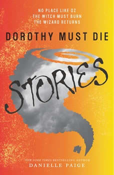 Dorothy Must Die Stories, Danielle Paige