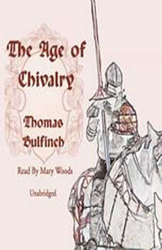 The Age of Chivalry, Thomas Bulfinch