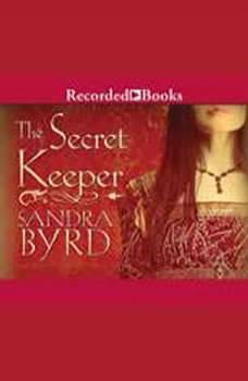The Secret Keeper: A Novel of Kateryn Parr, Sandra Byrd
