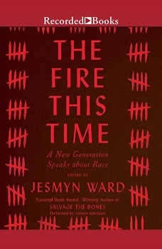 The Fire This Time: A New Generation Speaks About Race, Jesmyn Ward