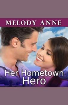 Her Hometown Hero, Melody Anne